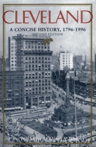 Cleveland : A Concise History, 1796-1996 (The Encyclopedia of Cleveland History)