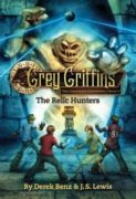 Grey Griffins: The Relic Hunters (The Clockwork Chronicles #)