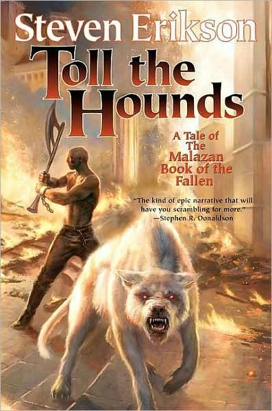 Toll The Hounds (The Malazan Book of the Fallen #8)